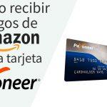 Cómo Recibir Pagos de Amazon en la Tarjeta de Payoneer