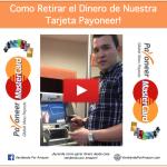 Cómo Retirar el Dinero de Nuestra Tarjeta Payoneer