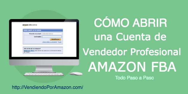Abrir cuenta vendedor profesional amazon