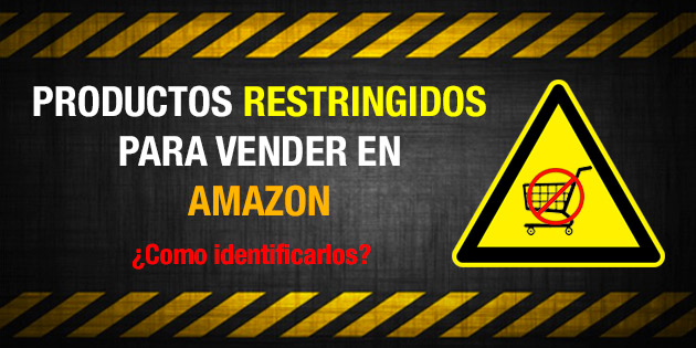Productos Restringidos para Vender en Amazon