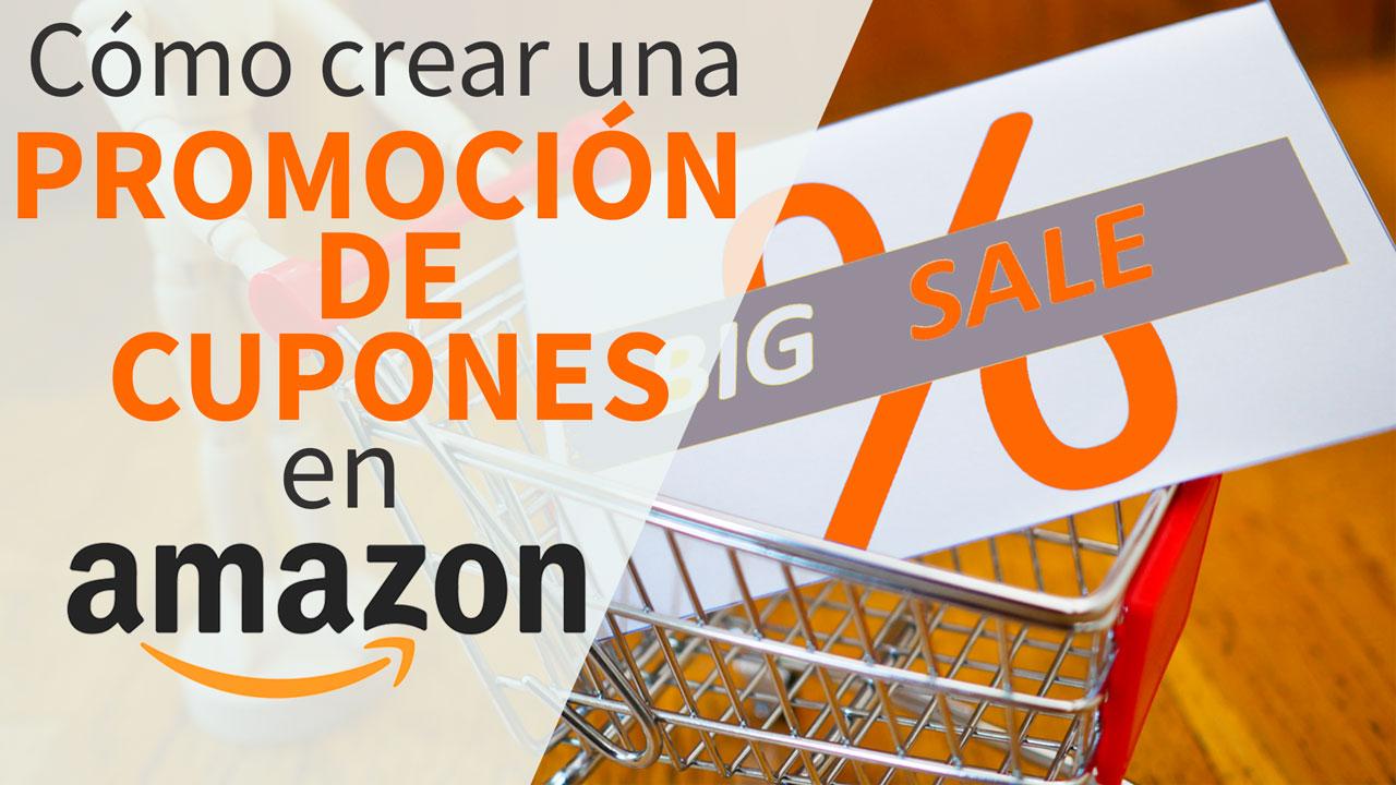 44e0a218f Te gustaría crear tu propia campaña promocional de cupones?… El dia de hoy  te mostraré Cómo Crear una Promoción en Amazon, ...